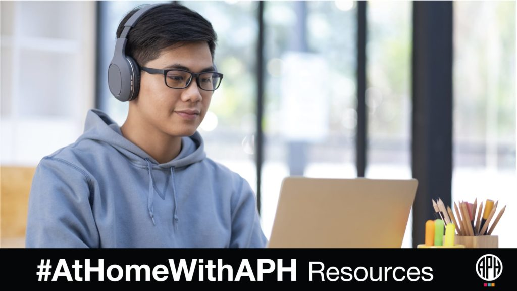 Photo of a teenage boy sitting on the computer with headphones. Text on the image says # at home with APH Resources.